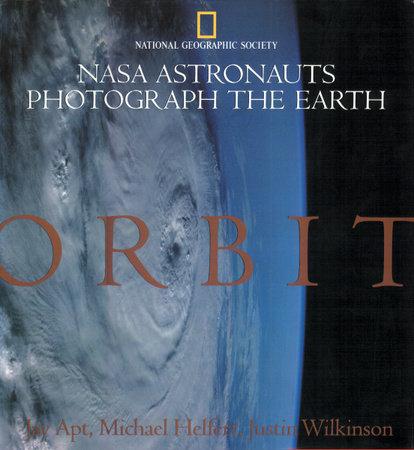 Orbit by Jay Apt, Michael Helfert and Justin Wilkinson