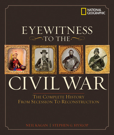 Eyewitness to the Civil War by Steve Hyslop