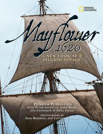 Mayflower 1620 by Plimoth Plantation, Peter Arenstam, John Kemp, Catherine O'Neill Grace and Sisse Brimberg