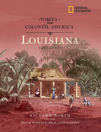 Voices from Colonial America: Louisiana 1682-1803 by Richard Worth