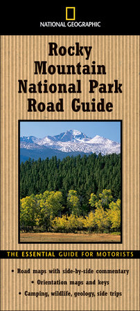 National Geographic Road Guide to Rocky Mountain National Park by Thomas Schmidt