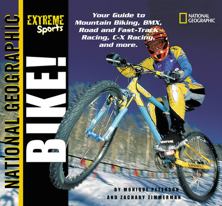 Extreme Sports: Bike! by Monique Peterson