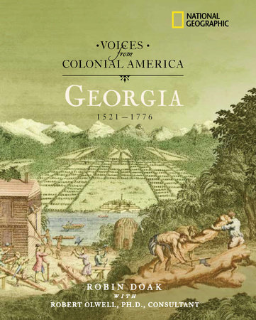 Voices from Colonial America: Georgia 1629-1776 by Robin Doak