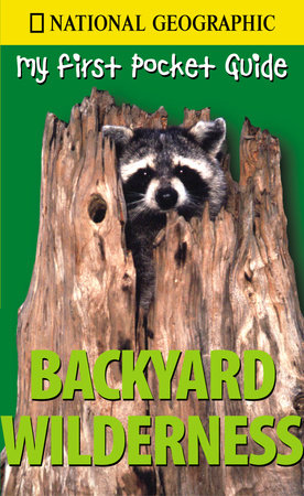 My First Pocket Guide to Backyard Wilderness by Catherine Howell