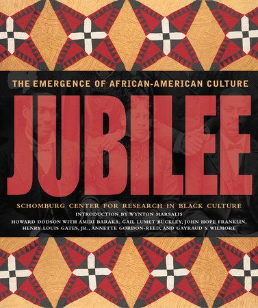 Jubilee by Howard Dodson, Amiri Baraka, Gail Lumet Buckley, Henry Louis Gates, Jr. and Annette Gordon-Reed