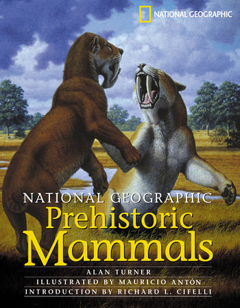 National Geographic Prehistoric Mammals by Alan Turner