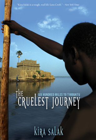 Cruelest Journey by Kira Salak