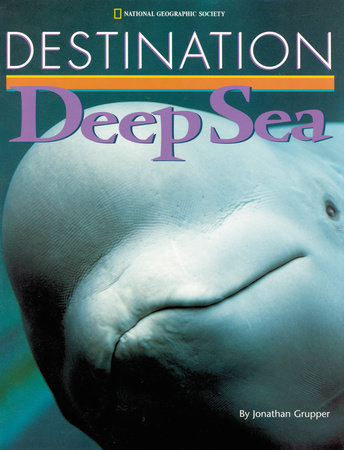 Destination: Deep Sea by Jonathan Grupper