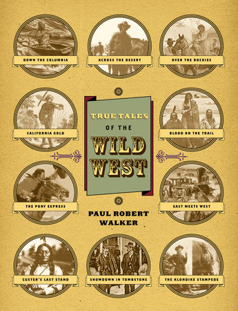 True Tales Of The Wild West by Paul Robert Walker