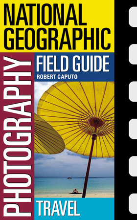 National Geographic Photography Field Guide: Travel