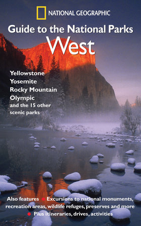 National Geographic Guide to the National Parks: West by National Geographic Society