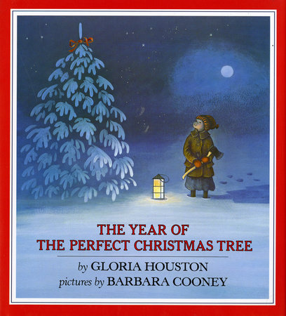The Year of the Perfect Christmas Tree by Gloria Houston