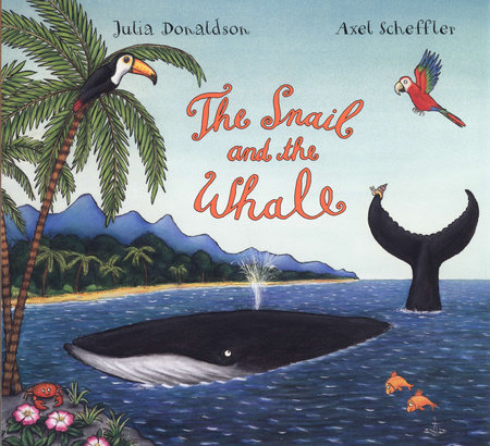 The Snail and the Whale by Julia Donaldson