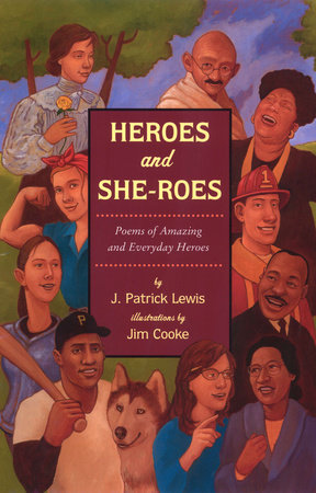 Heroes and She-roes by Patrick J. Lewis
