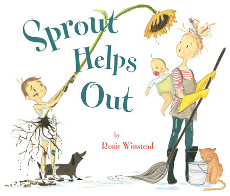 Sprout Helps Out by Rosie Winstead