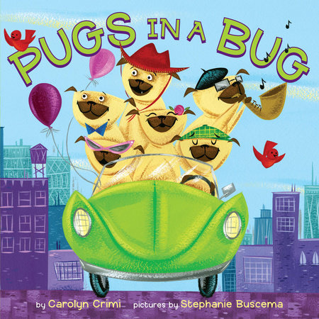 Pugs in a Bug by Carolyn Crimi