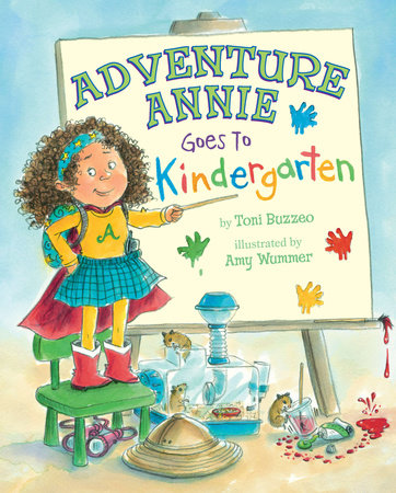 Adventure Annie Goes to Kindergarten by Toni Buzzeo
