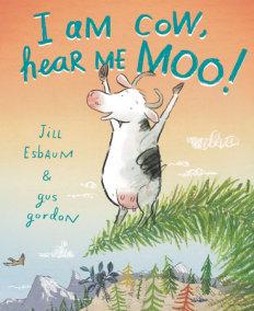 I Am Cow, Hear Me Moo!