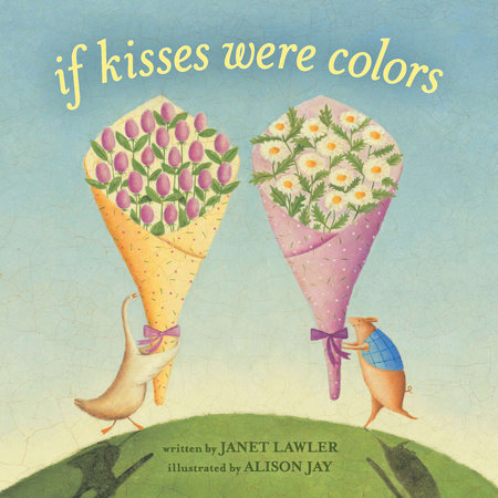 If Kisses Were Colors by Janet Lawler