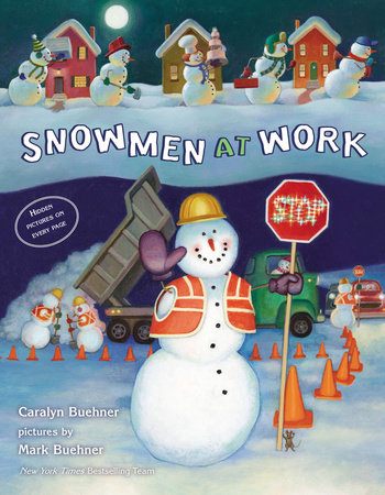 Snowmen at Work by Caralyn Buehner