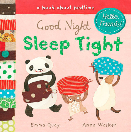 Good Night, Sleep Tight by Emma Quay