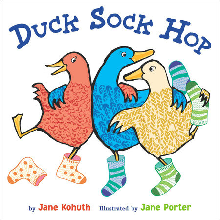 Duck Sock Hop by Jane Kohuth