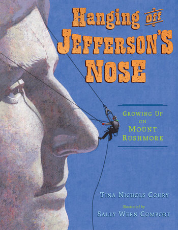 Hanging Off Jefferson's Nose by Tina Nichols Coury
