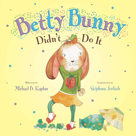 Betty Bunny Didn't Do It by Michael Kaplan