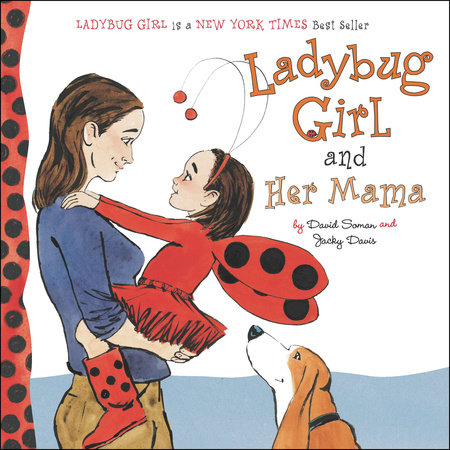 Ladybug Girl and Her Mama
