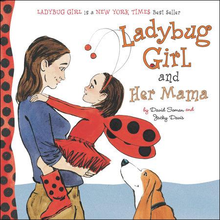 Ladybug Girl and Her Mama by Jacky Davis