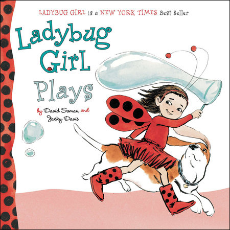Ladybug Girl Plays by Jacky Davis
