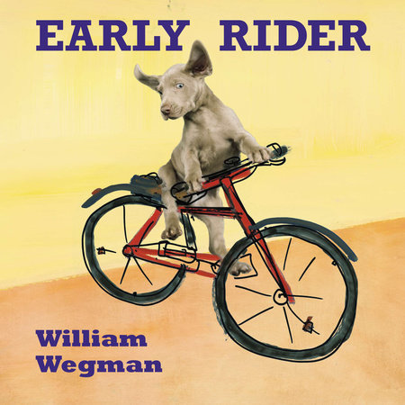 Early Rider by William Wegman