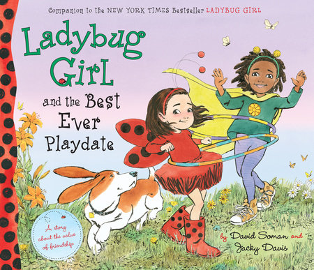 Ladybug Girl and the Best Ever Playdate by Jacky Davis