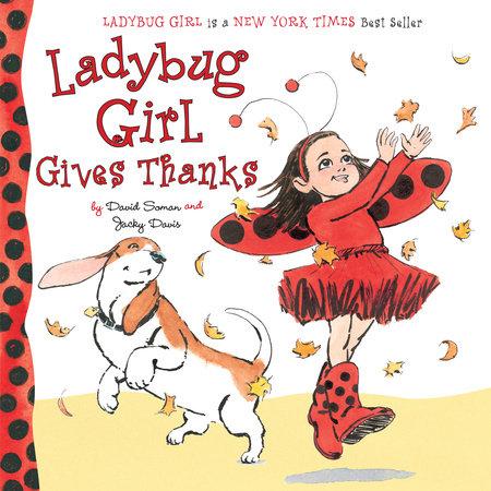 Ladybug Girl Gives Thanks by Jacky Davis
