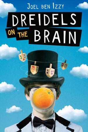 Dreidels on the Brain by Joel ben Izzy