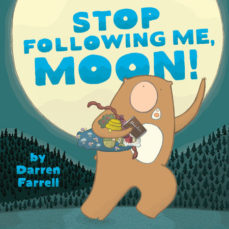 Stop Following Me, Moon! by Darren Farrell