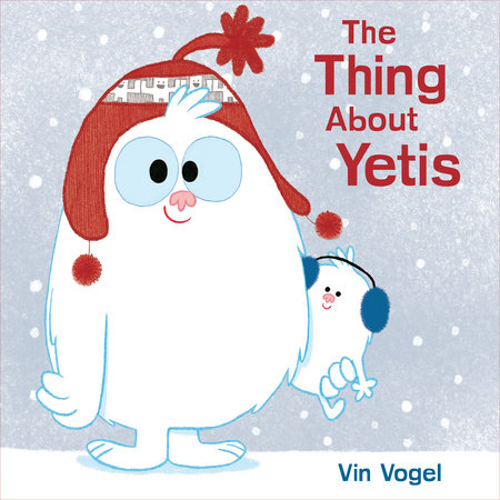 The Thing About Yetis by Vin Vogel