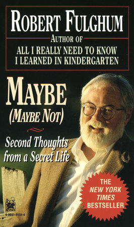 Maybe (Maybe Not) by Robert Fulghum