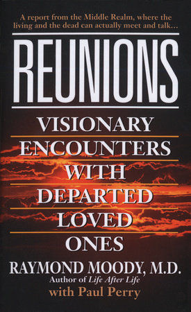 Reunions by Raymond Moody and Paul Perry