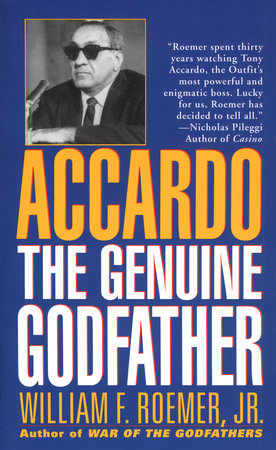 Accardo: The Genuine Godfather by William F. Roemer, Jr.