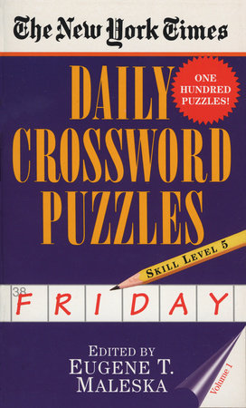 The New York Times Daily Crossword Puzzles: Friday, Volume 1 by Nyt