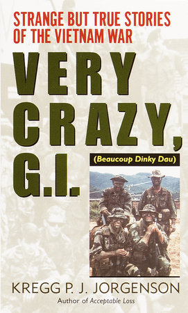 Very Crazy, G.I.! by Kregg P. Jorgenson