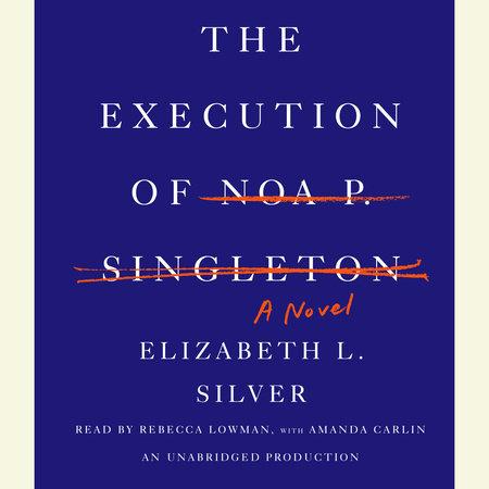 The Execution of Noa P. Singleton by Elizabeth L. Silver