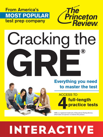 Cracking the GRE with 4 Practice Tests, 2014 Edition by Princeton Review