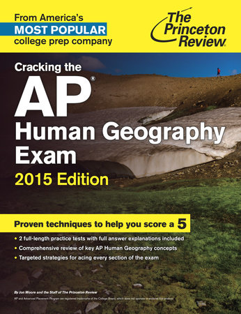 Cracking the AP Human Geography Exam, 2015 Edition by Princeton Review