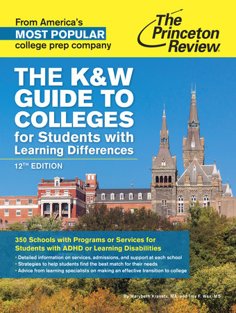 The K&W Guide to Colleges for Students with Learning Differences, 12th Edition by Princeton Review
