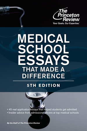Medical School Essays That Made a Difference, 5th Edition by Princeton Review