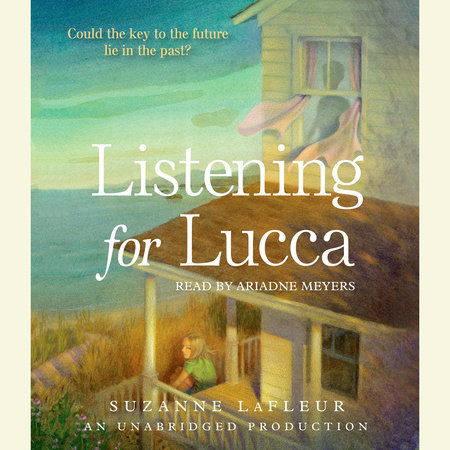 Listening for Lucca by Suzanne LaFleur