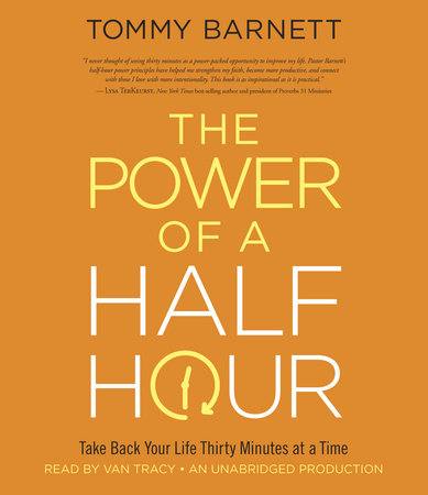 The Power of a Half Hour by Tommy Barnett