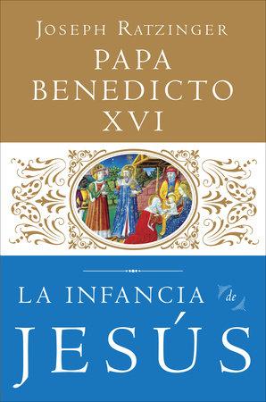 La Infancia de Jesus by Joseph Ratzinger